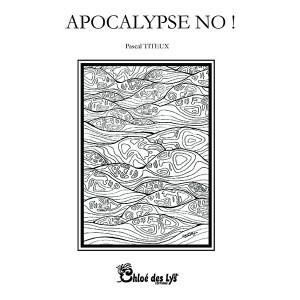 Apocalypse No !