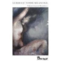 Le Berceau Nommé Mélancolie